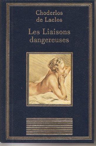 9782237000312: Les liaisons dangereuses ou Lettres recueillies dans une société, et publiées pour l'instruction de quelques autres (La bibliothèque des che