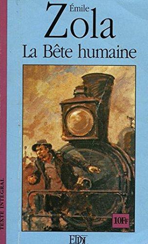 La bête humaine - Émile Zola -: Émile Zola