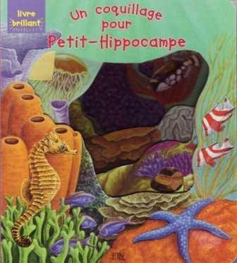 9782237005324: Un coquillage pour Petit-Hippocampe - Livre brillant