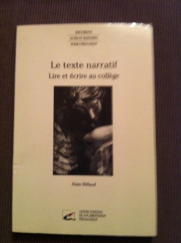 9782240004130: Le texte narratif: Lire et écrire au collège