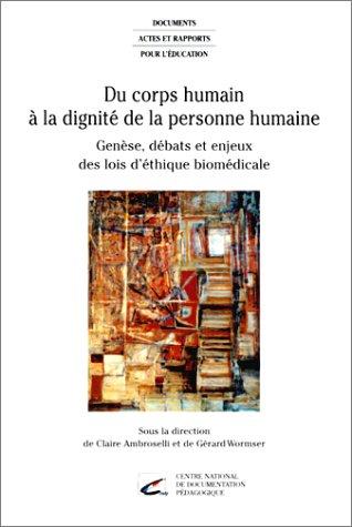 9782240005946: Du corps humain à la dignité de la personne humaine : Genèse, débats et enjeux des lois d'éthique biomédicale