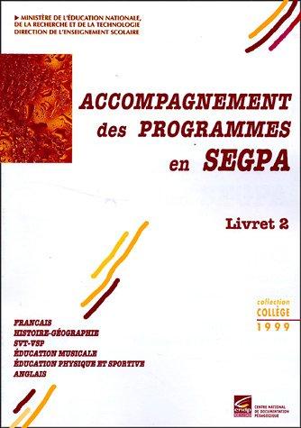 Accompagnement des Programmes en SEGPA Livret 2: CNDP