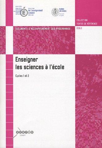 9782240009982: Enseigner les sciences à l'école Cycles 1 et 2 : Documents d'accompagnement des programmes (1Cédérom)