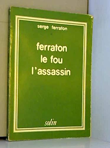 9782240014467: Ferraton le fou l'assassin