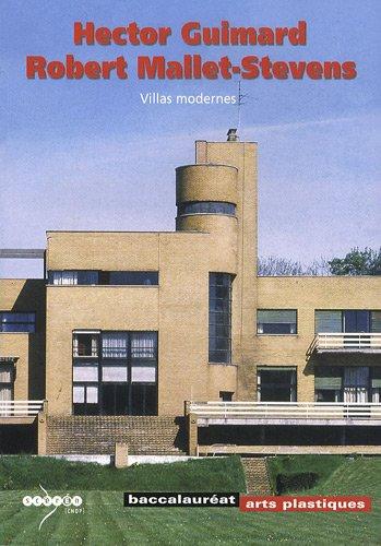 9782240016140: Hector Guimard, Robert Mallet-Stevens : Villas modernes (Baccalaur�at Arts plastiques)