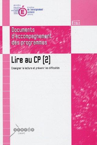 9782240016171: Lire au CP: Enseigner la lecture et prévenir les difficultés Document d'accompagnement des programmes : Tome 2