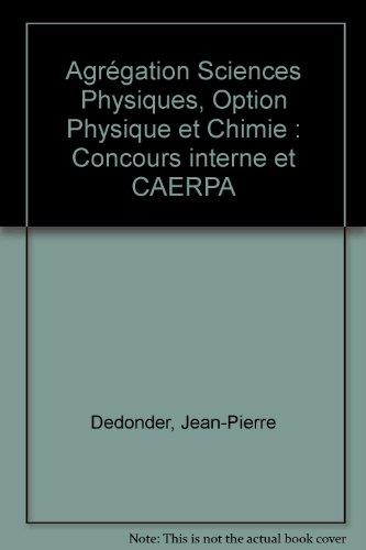 9782240019523: Agrégation Sciences Physiques, Option Physique et Chimie : Concours interne et CAERPA