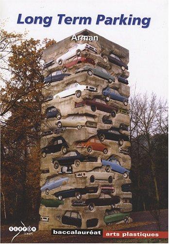 9782240025326: Long Term Parking : Arman, Baccalaur�at Arts plastiques