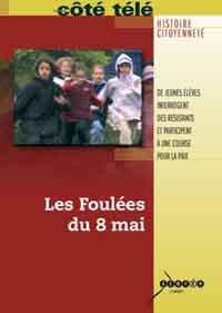 9782240025739: Les Foul�es du 8 mai : de jeunes �l�ves interrogent des r�sistants et participent � une course pour la paix