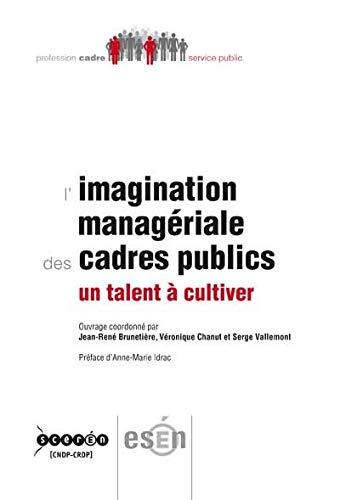 9782240033536: L'imagination managériale des cadres publics : Un talent à cultiver