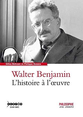 9782240034007: Walter Benjamin : L'histoire à l'oeuvre