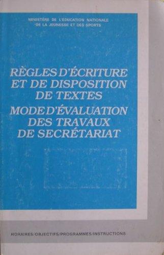 9782240705754: Règles d'écriture et de disposition de textes. Mode d'évaluation des travaux de Secrétariat