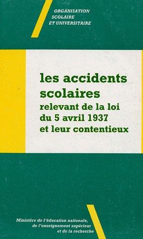 9782240716392: Les accidents scolaires relevant de la loi du 5 avril 1937 et leur contentieux