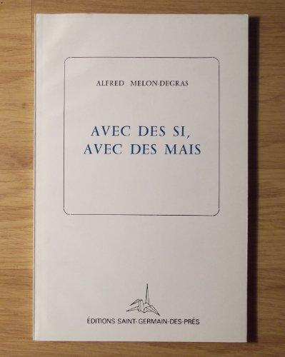 Avec Des Si, Avec Des Mais: Melon-Degras, Alfred