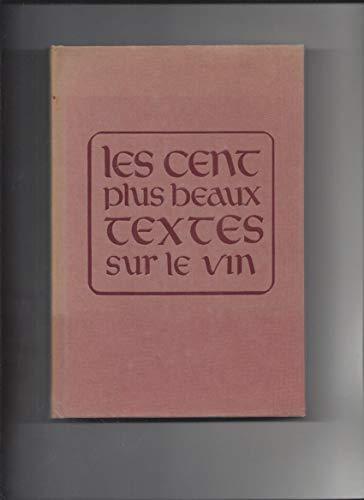 9782243022537: Les Cent plus beaux textes sur le vin