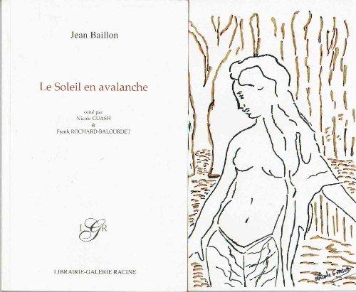 Le Soleil en avalanche Jean Baillon; Nicole Guash et Frank Rochard-Balourdet