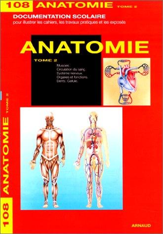 9782244001081: Anatomie. Tome 2, Muscles, circulation du sang, système nerveux, organes et fonctions, dents, cellule