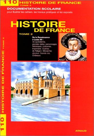 9782244001104: Histoire de France. Tome 2, De la Renaissance à Louis XV (Images/encyclopedie)