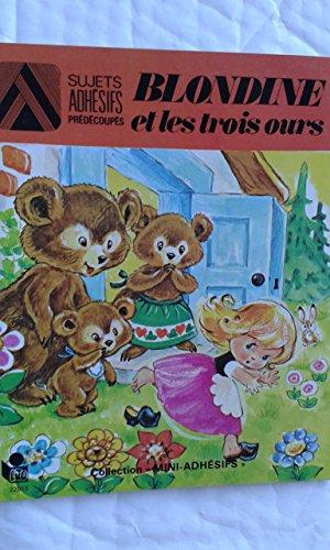 9782244004129: Blondine et les trois ours (Collection Mini-adhésifs)