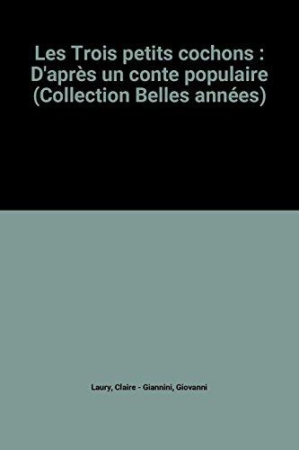 9782244004716: Les Trois petits cochons : D'après un conte populaire (Collection Belles années)
