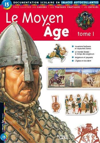 9782244025155: Le Moyen Age, Tome 1 : Documentation scolaire en images autocollantes - Dès 7 ans
