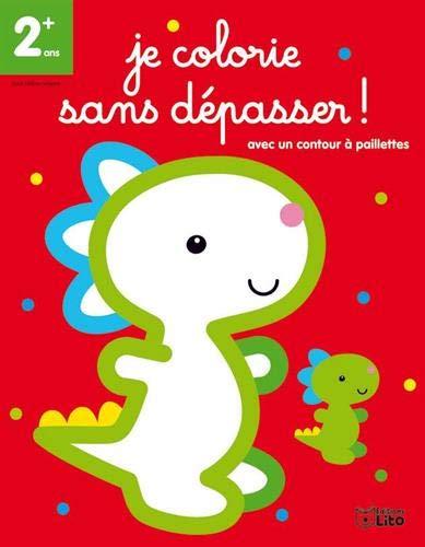 9782244101132: Je Colorie Sans Depasser ! Petit Dino - Dès 2 ans