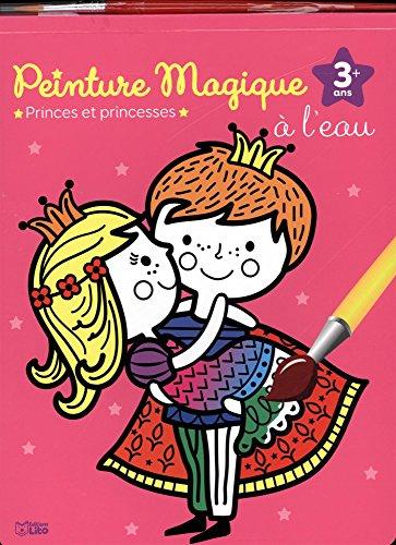 9782244108261: Mon bloc magique: Peinture magique à l'eau - Princes et princesses- Dès 3 ans