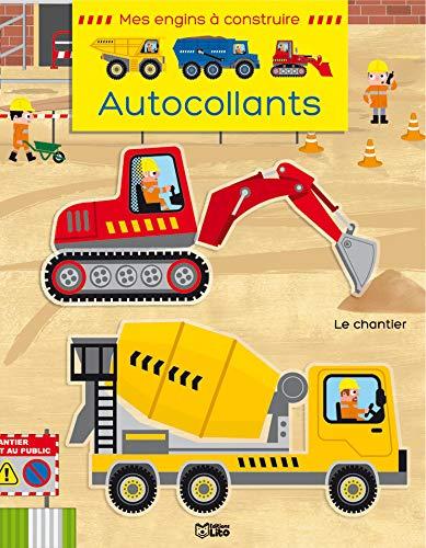 9782244201467: Mes engins a construire en autocollants : le chantier - Dès 3 ans