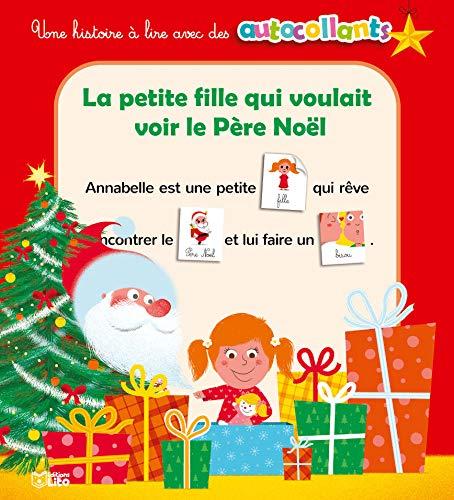 9782244202853: La petite fille qui voulait voir le Père Noel - Dès 4 ans