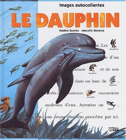 Un jour, Un animal : Le dauphin: Nadine Saunier, Marcelle