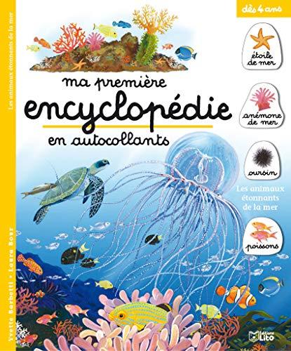 9782244260204: Ma premi�re encyclop�die en autocollants : Les animaux �tonnants de la mer