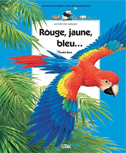 9782244261027: Rouge, jaune, bleu (Au pays des animaux)