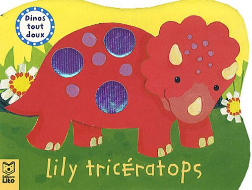 9782244300337: Dinos Tout Doux : Lily Triceratops