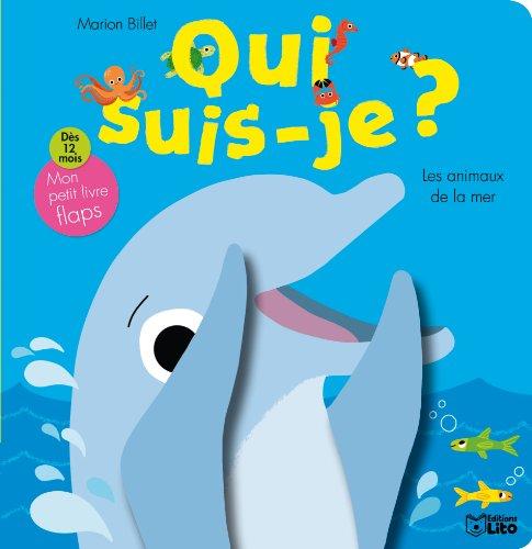 9782244300689: Collection Qui Suis Je : les Animaux de la Mer - De 0 Ã 3 ans
