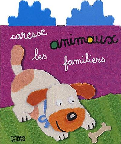 9782244376028: Caresse les animaux familiers