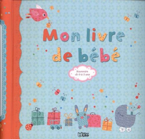 9782244400099: Mon Livre de Bebe, Souvenirs de 0 a 3 Ans