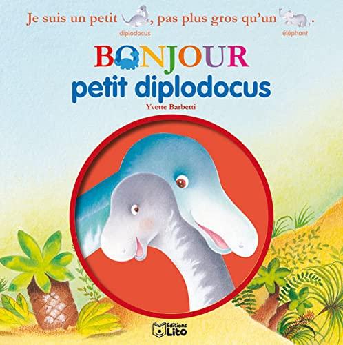 9782244401133: Bonjour les Dinosaures : Bonjour Petit Diplodocus