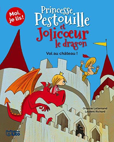 9782244404165: Princesse Pestouille et Jolicoeur le dragon : Vol au château ! - Dès 7 ans