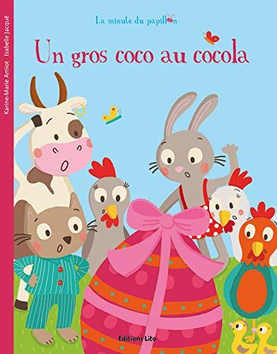 9782244407241: La Minute du Papillon : un Gros Coco en Cocola - D�s 2 ans