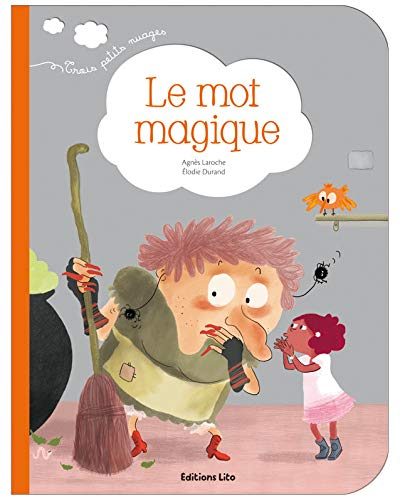 9782244407326: Le mot magique (Trois petits nuages)
