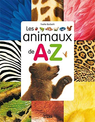 9782244410326: Ma première encyclopédie :Les Animaux de a a Z - Dès 4 ans