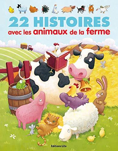 9782244417899: 22 histoires avec les animaux de la ferme - De 4 à 6 ans