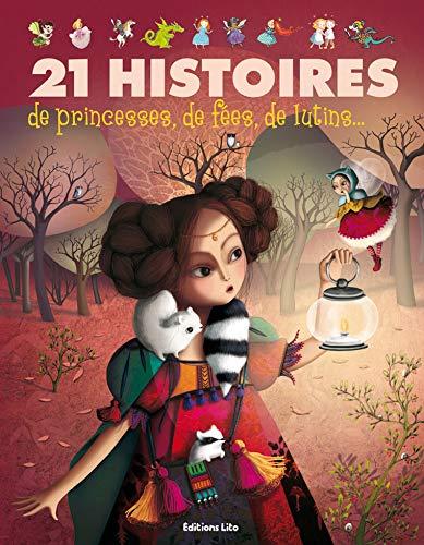 9782244418346: J'aime les Histoires : 21 histoires de princesses, de F�es, de Lutins... - D�s 3 ans