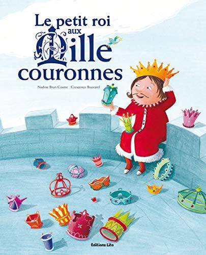 9782244419473: Le Petit Roi aux 1000 Couronnes (galette, paillettes, partage) / Album Grand Format - Dès 4 ans