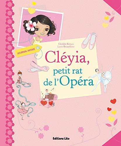 9782244419633: Cléyia, petit rat de l'Opéra (French Edition)