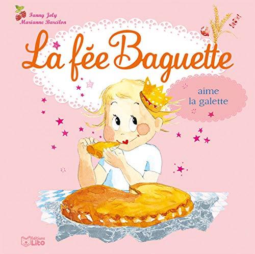 9782244427355: La Fee Baguette Aime Galette