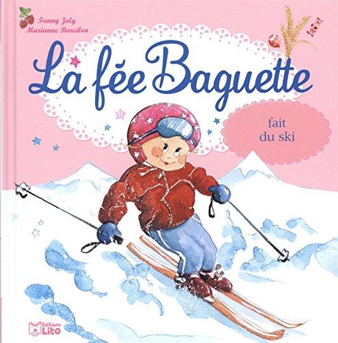 9782244427362: La Fee Baguette Fait du Ski