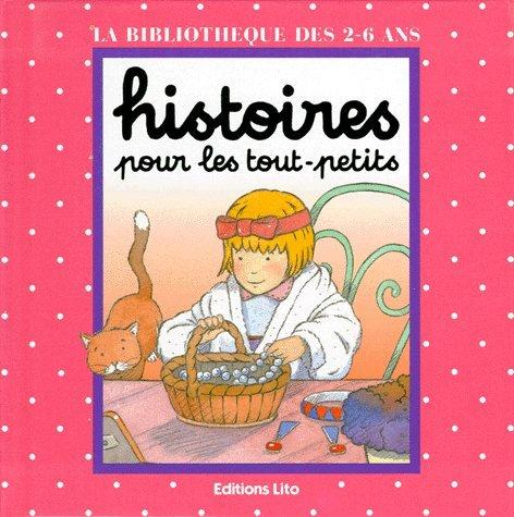 9782244466163: HISTOIRES POUR LES TOUT-PETITS: UNE PETITE FILLE COQUETTE. -LES BONBONS AU CHOCOLAT