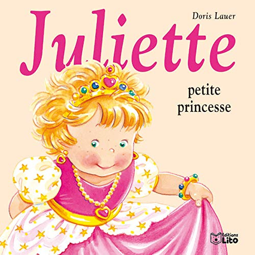 9782244491264: Juliette petite princesse