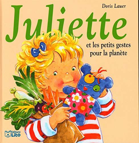 9782244491523: Juliette et les petits gestes pour la planète + poster - Dès 3 ans